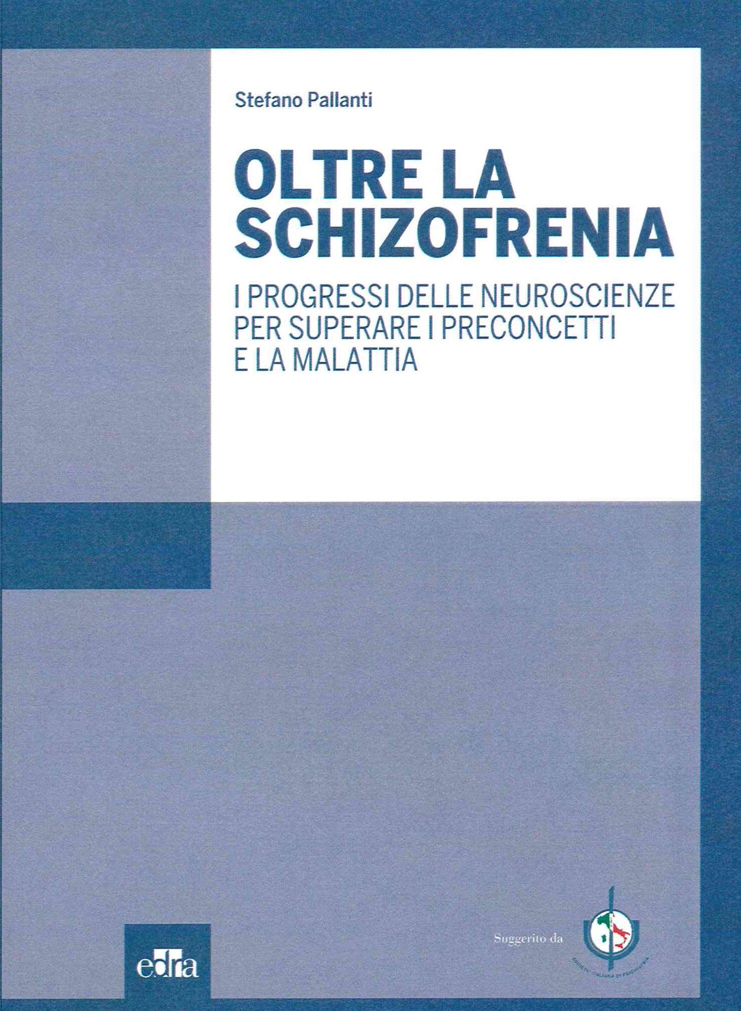 Oltre la Schizofrenia – I progressi delle neuroscienze per superare i preconcetti e la malattia